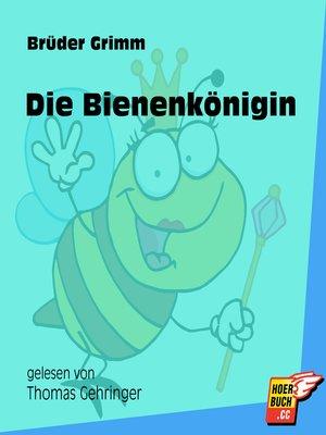 cover image of Die Bienenkönigin