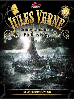 cover image of Jules Verne, Die neuen Abenteuer des Phileas Fogg, Folge 15