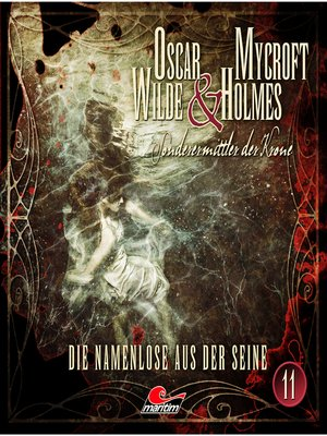 cover image of Oscar Wilde & Mycroft Holmes, Sonderermittler der Krone, Folge 11