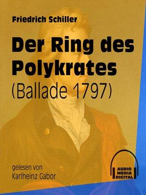 cover image of Der Ring des Polykrates--Ballade 1797