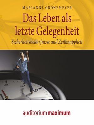 cover image of Das Leben als letzte Gelegenheit