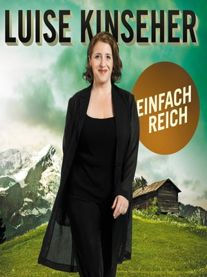 cover image of Luise Kinseher, Einfach reich