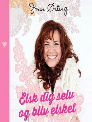 cover image of Elsk dig selv og bliv elsket