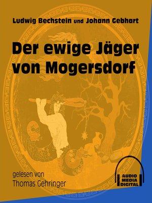cover image of Der ewige Jäger von Mogersdorf