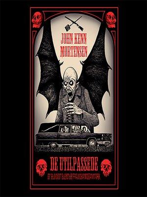 cover image of De utilpassede--et blodigt eventyr fra udkantsdanmark