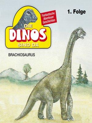 cover image of Die Dinos sind da, Folge 1