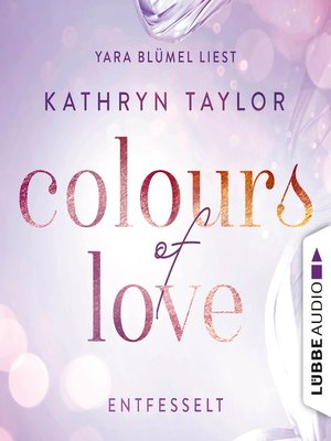 cover image of Entfesselt--Colours of Love 1