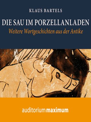 cover image of Die Sau im Porzellanladen
