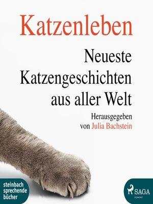 cover image of Katzenleben--Die neuesten Katzengeschichten aus aller Welt