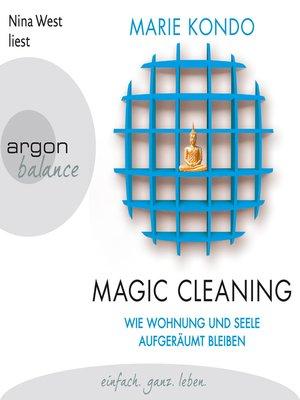 cover image of Magic Cleaning--Wie Wohnung und Seele aufgeräumt bleiben, Band 2