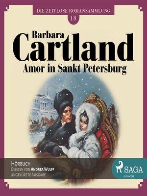 cover image of Die zeitlose Romansammlung von Barbara Cartland, 18