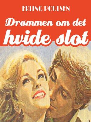 cover image of Drømmen om det hvide slot--Succesromanen 1