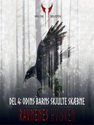 cover image of Odins barns skjulte skaebne--Ravnenes hvisken, Del 4