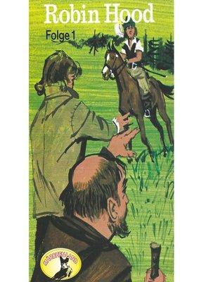 cover image of Robin Hood, Folge 1