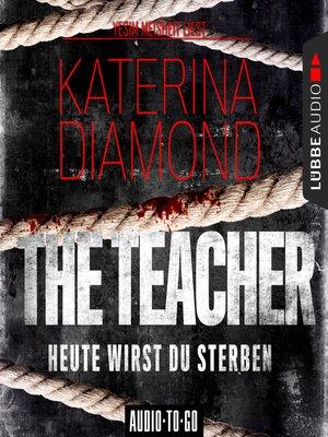 cover image of The Teacher--Heute wirst du sterben