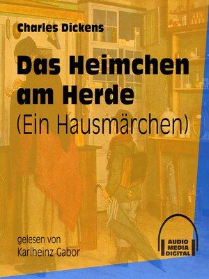 cover image of Das Heimchen am Herde--Ein Hausmärchen
