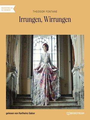 cover image of Irrungen, Wirrungen