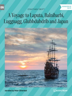 cover image of A Voyage to Laputa, Balnibarbi, Luggnagg, Glubbdubdrib and Japan
