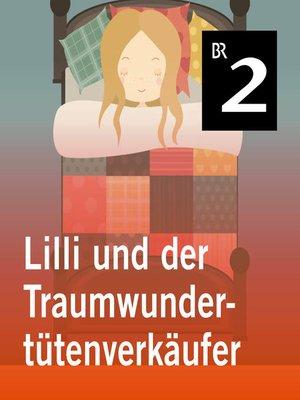 cover image of Lilli und der Traumwundertütenverkäufer