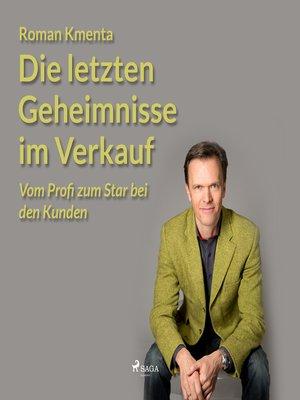 cover image of Die letzten Geheimnisse im Verkauf--Vom Profi zum Star bei den Kunden
