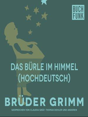 cover image of Das Bürle im Himmel (Hochdeutsch)