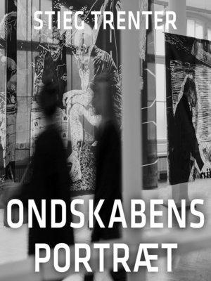 cover image of Ondskabens portræt--En Harry Friberg-krimi