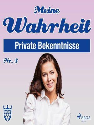cover image of Private Bekenntnisse--Meine Wahrheit 8