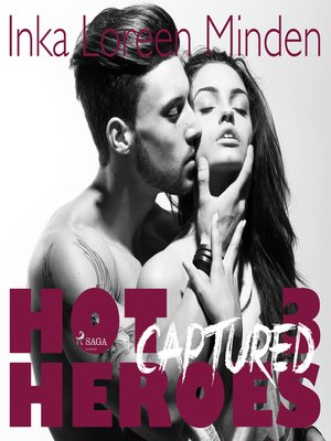 cover image of Captured--Hot Heroes--Heiße Erotic-Romance-Reihe 3 (Ungekürzt)