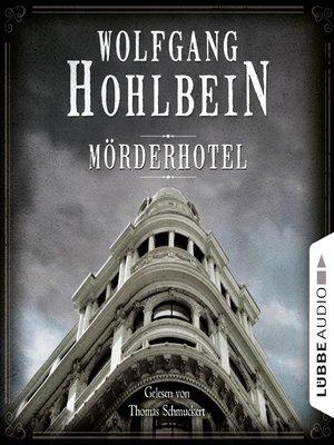 cover image of Mörderhotel--Der ganz und gar unglaubliche Fall des Herman Webster Mudgett