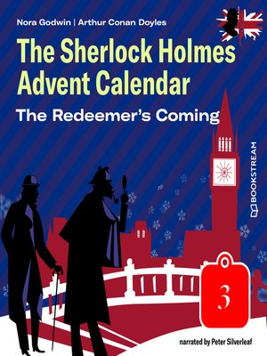cover image of The Redeemer's Coming--The Sherlock Holmes Advent Calendar, Day 3