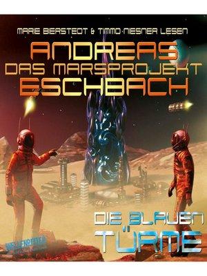 cover image of Die blauen Türme--Das Marsprojekt 2