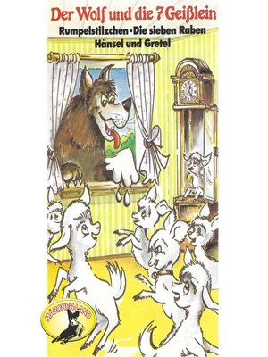 cover image of Gebrüder Grimm, Der Wolf und die sieben Geißlein und weitere Märchen