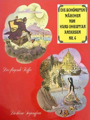 cover image of Die schönsten Märchen von Hans Christian Andersen, Folge 4