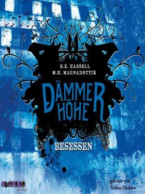 cover image of Besessen--Dämmerhöhe 3