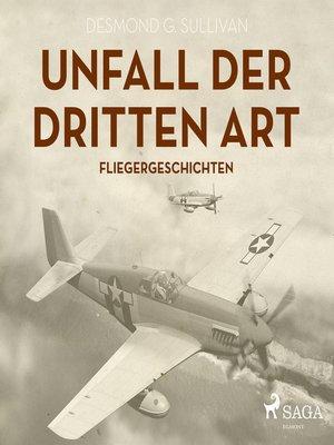cover image of Unfall der dritten Art--Fliegergeschichten (Ungekürzt)