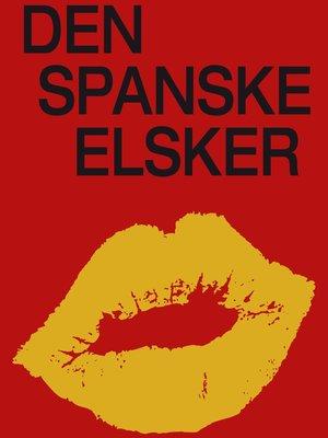 cover image of Den spanske elsker