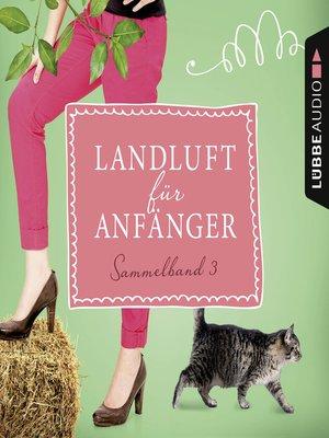 cover image of Landluft für Anfänger, Sammelband 3