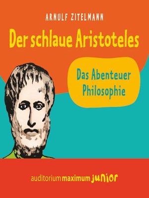 cover image of Der schlaue Aristoteles