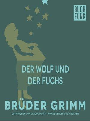 cover image of Der Wolf und der Fuchs