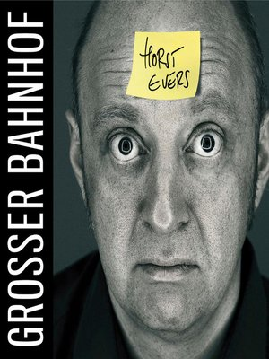 cover image of Horst Evers, Grosser Bahnhof
