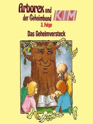cover image of Arborex und der Geheimbund KIM, Folge 3