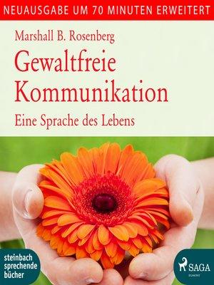 cover image of Gewaltfreie Kommunikation--Eine Sprache des Lebens