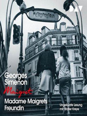 cover image of Madame Maigrets Freundin