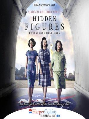 cover image of Hidden Figures--Unerkannte Heldinnen