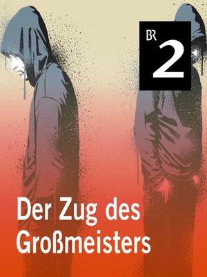 cover image of Der Zug des Großmeisters
