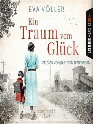 cover image of Ein Traum vom Glück--Die Ruhrpott-Saga, Teil 1
