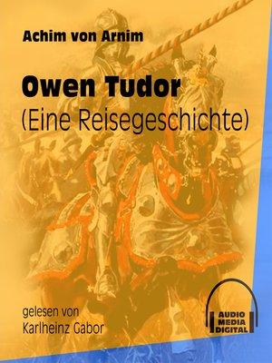 cover image of Owen Tudor--Eine Reisegeschichte