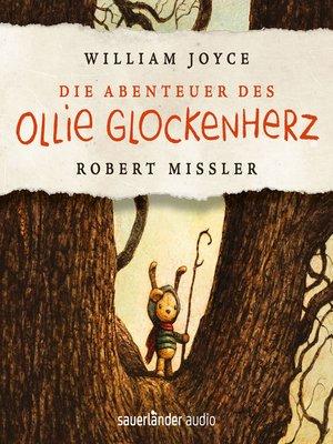 cover image of Die Abenteuer des Ollie Glockenherz (Autorisierte Lesefassung mit Musik)
