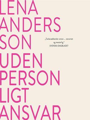 cover image of Uden personligt ansvar--En roman om kærlighed 2