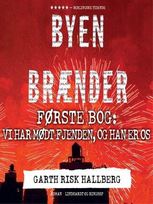cover image of Byen brænder--Første bog